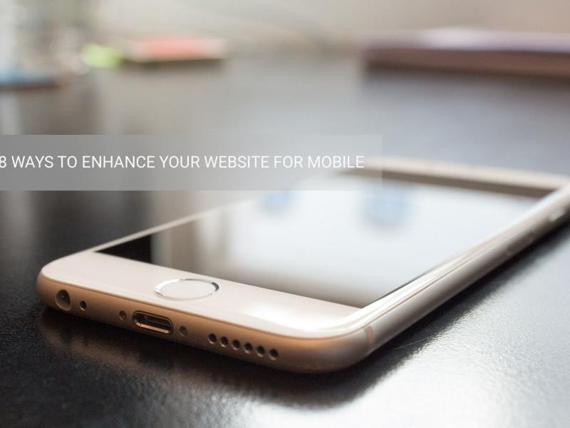 image of blog article - 8 WAYS TO ENHANCE YOUR WEBSITE FOR MOBILE