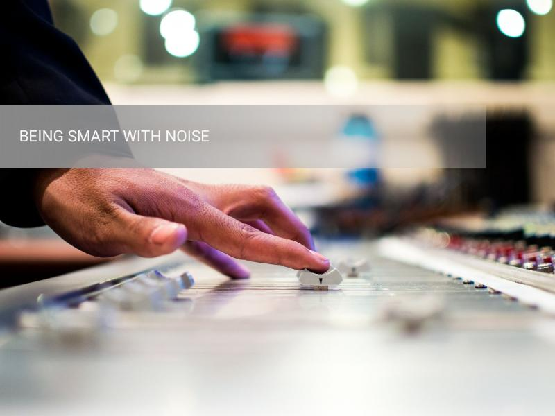 image of blog article - BEING SMART WITH NOISE